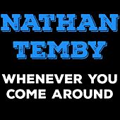 Whenever You Come Around von Nathan Temby