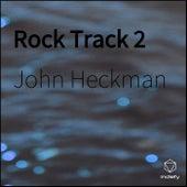 Rock Track 2 de John Heckman