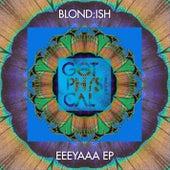 Eeeyaaa Ep by Blond:ish