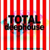 Total Deephouse Compilation (More Than 2 Hours of Superb Deep Rhythms) de Various Artists