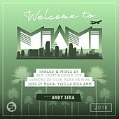 Welcome to Miami 2018 (Mixed by Andy Leka) by Various Artists