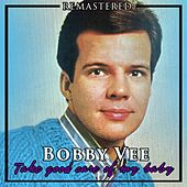 Take Good Care of My Baby von Bobby Vee