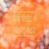Shiny Shades of Relaxing Music de Various Artists