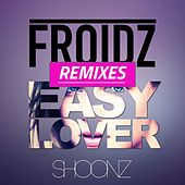 Easy Lover (Danny Dove Remix) von FROIDZ