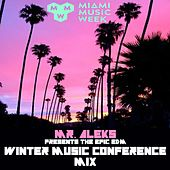 Miami Music Week 2018 Mr. Aleks Presents the Epic EDM Winter Music Conferences Mix by Various Artists