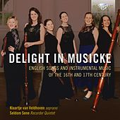 Delight in Musicke: English Songs and Instrumental Music of the 16th and 17th Century by Seldom Sene