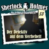 Die Originale - Fall 53: Der Detektiv auf dem Sterbebett von Sherlock Holmes