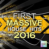 First Massive House Hits 2016 by Various Artists
