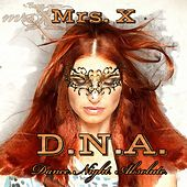 D.N.A. - Dance. Night. Absolute. by Mrs X