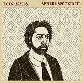 Where We End Up de John Mapes