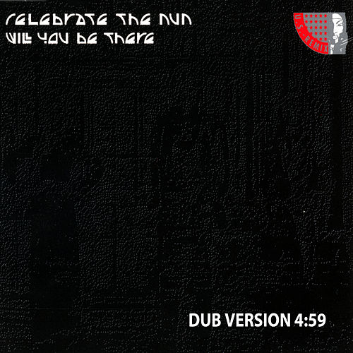 Will You Be There (Dub Version) von Celebrate the Nun