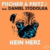 Kein Herz von Fischer & Fritz