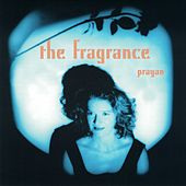 The Fragrance by Prayan