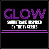 Glow: Soundtrack Inspired by the TV Series de Various Artists