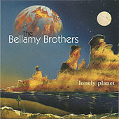 Lonely Planet (Deluxe Edition) by Bellamy Brothers