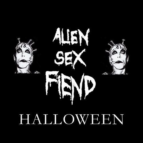Alien Sex Fiend Halloween by Alien Sex Fiend