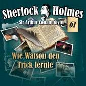 Die Originale - Fall 61: Wie Watson den Trick lernte von Sherlock Holmes