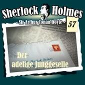Die Originale - Fall 57: Der adelige Junggeselle von Sherlock Holmes
