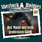 Die Originale - Fall 55: Der Mann mit dem geduckten Gang von Sherlock Holmes