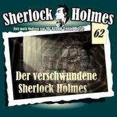 Die Originale - Fall 62: Der verschwundene Sherlock Holmes von Sherlock Holmes