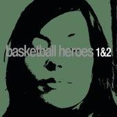 Basketball Heroes 1 & 2 - EP by DJ ESP Woody McBride