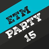 Etm Party, Vol. 15 von Various Artists