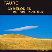 Fauré: 39 mélodies (Instrumental Version) by Claudio Colombo