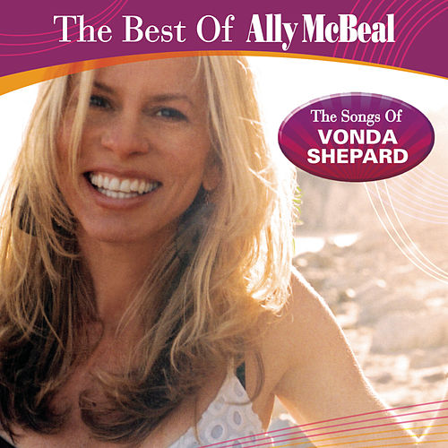 The Best Of Ally Mcbeal: The Songs Of Vonda Shepard by Vonda Shepard