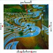 Aka / Darbari / Java by Jon Hassell