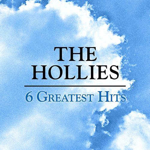 6 Greatest Hits by The Hollies