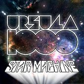 Star Machine de Ursula 1000