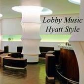 Lobby Music - Hyatt Style by Various Artists