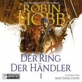 Der Ring der Händler - Die Zauberschiff-Chroniken 1 (Ungekürzt) von Robin Hobb