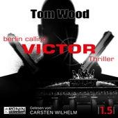 Victor: Berlin calling - Tesseract 1.5 (Ungekürzt) von Tom Wood