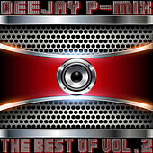 The Best Of Vol. 2 by Deejay P-Mix
