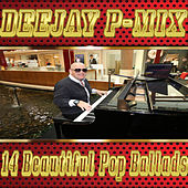 14 Beautiful Pop Ballads by Deejay P-Mix