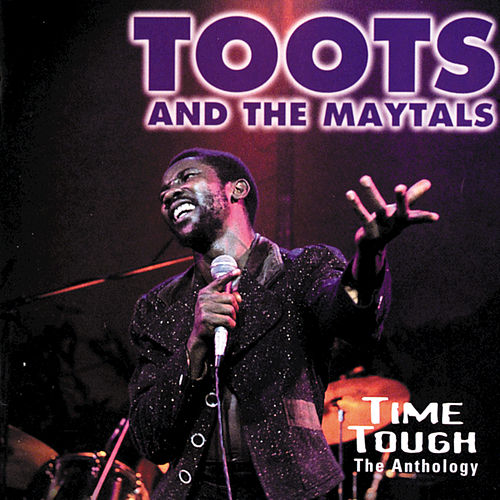 Time Tough: The Anthology by Toots and the Maytals