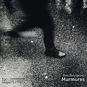 Murmures by Tom Bourgeois, Thibault Dille, Florent Jeunieaux