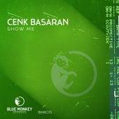 Show Me - Single by Cenk Basaran