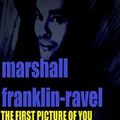 The First Picture of You von Marshall Franklin-Ravel