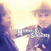 Sunshiner by The Mammals