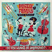 Do You Wanna Be Americano..? by Mikely Family Big Band