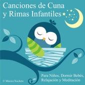 Canciones de Cuna y Rimas Infantiles (Para Niños, Dormir Bebés, Relajación y Meditación) de Música Nocheto