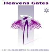 Heavens Gates by DJ Shark Hitter