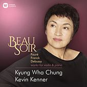 Beau Soir - Violin Works by Fauré, Franck & Debussy - Elgar: Salut d'amour by Kyung Wha Chung