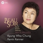 Beau Soir - Violin Works by Fauré, Franck & Debussy by Kyung Wha Chung
