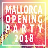 Mallorca Opening Party 2018 by Various Artists