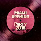 Miami Opening Party 2018 by Various Artists