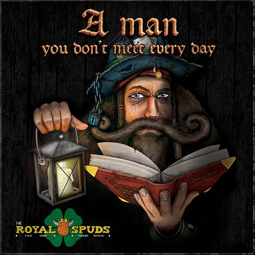 A Man by The Royal Spuds