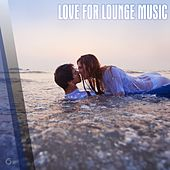 Love For Lounge Music - EP by Various Artists